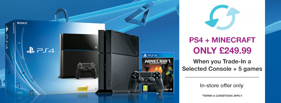 PS4 Console and Minecraft only £249.99 when you Trade-In