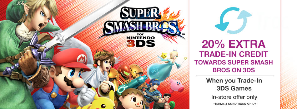 20% Extra Trade-In Credit  towards Super Smash Bros on 3DS when you Trade-In selected 3DS games