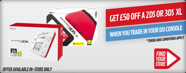 £50 Off Selected 3DS consoles When you trade-in a DSi or DSi XL