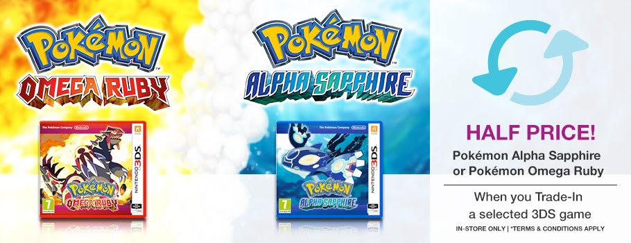 Half Price Pokemon Alpha Sapphire or Pokemon Omega Ruby.