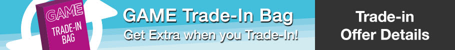 Get Extra when you Trade-In with the GAME Trade-In Bag!