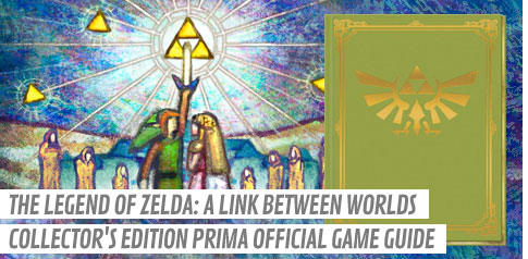The Legend of Zelda: A Link Between Worlds Collector's Edition Prima Official Game Guide