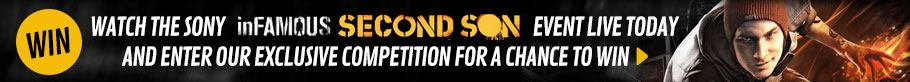Watch the SONY inFAMOUS: Second Son Event LIVE today and enter our exclusive competition for a chance to WIN - at GAME.co.uk