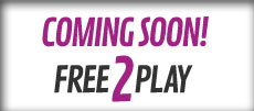 Free 2 Play - Coming Soon