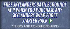 Free Skylanders Battlegrounds App when you purchase any Skylanders SWAP Force Starter Pack - at GAME.co.uk