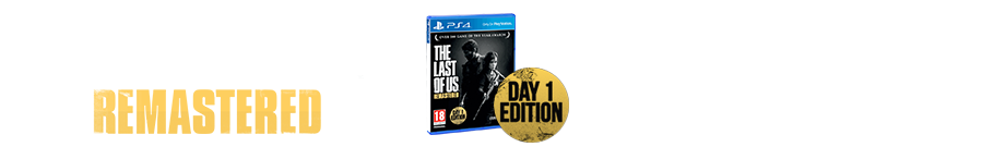 The Lats Of Us Remastered Day One Edition - Preorder Now at Game.co.uk