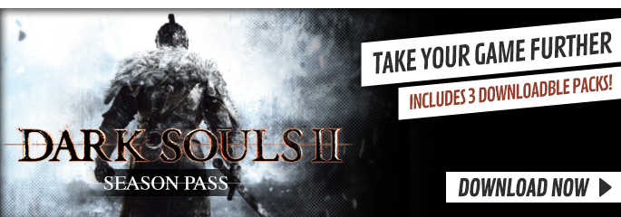 Dark Souls II: Season Pass - Available to Download Now at GAME.co.uk!