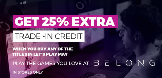 Lets Play May - 25% Extra Trade-In Credit