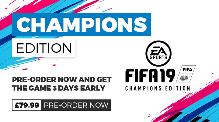 FIFA 19 Champions Edition Pre Order for Early access