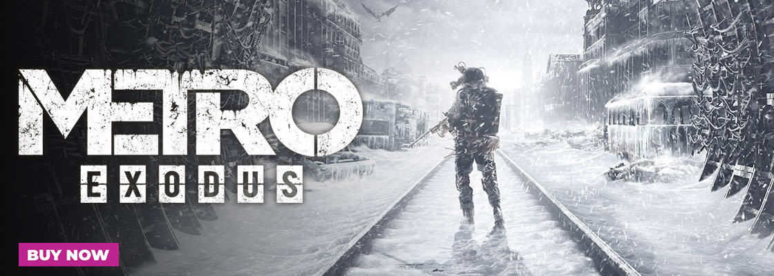 Out Now - Metro Exodus