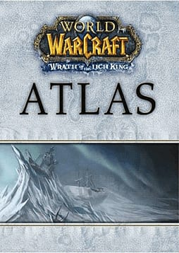 World Of Warcraft Atlas: Wrath Of The Lich King Strategy GuideStrategy Guides & Books