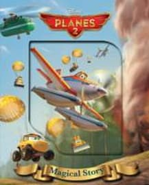 Disney Planes 2 Magical Story (Disney Planes 2 Fire & Rescue) (Hardcover)Books