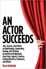 An Actor Succeeds: Tips, Secrets and Advice on Auditioning, Connecting, Coping and Thriving in and oBooks