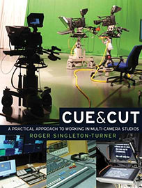 Cue & Cut: A Practical Approach to Working in Multi-camera Studios (Paperback)Books