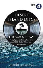 Desert Island Discs: Flotsam & Jetsam: Fascinating facts, figures and miscellany from one of BBC RadBooks