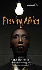 Framing Africa: Portrayals of a Continent in Contemporary Mainstream Cinema (Hardcover)Books