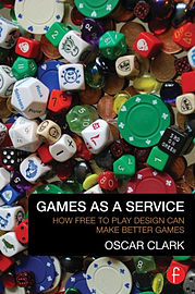 Games As A Service: How Free to Play Design Can Make Better Games (Paperback)Books