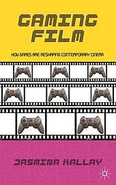 Gaming Film: How Games are Reshaping Contemporary Cinema (Hardcover)Books