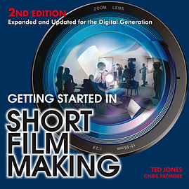 Getting Started in Short Film Making: Expanded and Updated Edition for the Digiatal Generation (PapeBooks