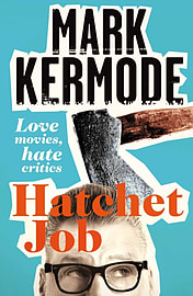 Hatchet Job: Love Movies, Hate Critics (Hardcover)Books