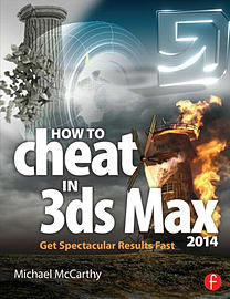 How to Cheat in 3ds Max 2014: Get Spectacular Results Fast (Paperback)Books