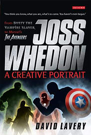 Joss Whedon, A Creative Portrait: From Buffy the Vampire Slayer to Marvel's The Avengers: A CreativeBooks