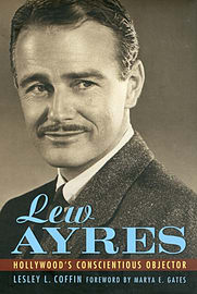 Lew Ayres: Hollywood's Conscientious Objector (Hollywood Legend) (Hollywood Legends) (Hardcover)Books