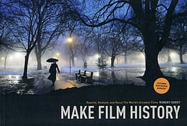Make Film History: Rewrite, Reshoot, and Recut the World's Greatest Films (Paperback)Books