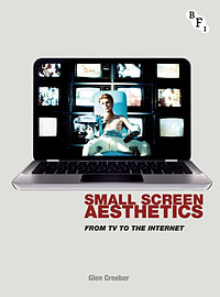 Small Screen Aesthetics: From Television to the Internet (Paperback)Books