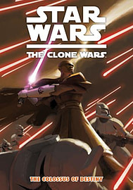 Star Wars : The Clone Wars - The Colossus of Destiny (Vol. 4) (Paperback)Books