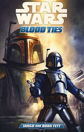 Star Wars: Blood Ties - A Tale of Jango and Boba Fett (Paperback)Books