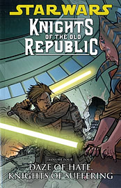 Star Wars: Knights of the Old Republic: Daze of Hate, Knights of Suffering v. 4 (Paperback)Books