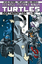 Teenage Mutant Ninja Turtles Volume 8: Northampton (Teenage Mutant Ninja Turtles Graphic Novels) (PaBooks