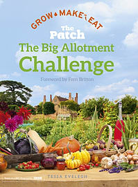 The Big Allotment Challenge: The Patch - Grow Make Eat (Hardcover)Books