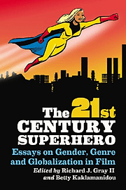 The 21st Century Superhero: Essays on Gender, Genre and Globalization in Film (Paperback)Books
