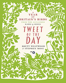 Tweet of the Day: A Year of Britain's Birds from the Acclaimed Radio 4 Series (Hardcover)Books