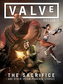 Valve Presents: The Sacrifice and Other Steam-Powered Stories Volume 1 (Hardcover)Books
