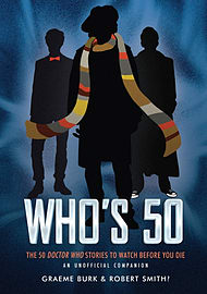 Who's 50 : 50 Doctor Who Stories To Watch Before You Die - An Unofficial Companion (Paperback)Books
