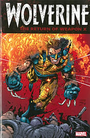 Wolverine: The Return of Weapon X (Wolverine (Unnumbered)) (Paperback)Books