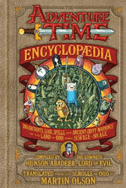 The Adventure Time Encyclopaedia: Inhabitants, Lore, Spells, and Ancient Crypt Warnings of the Land of OooStrategy Guides & Books