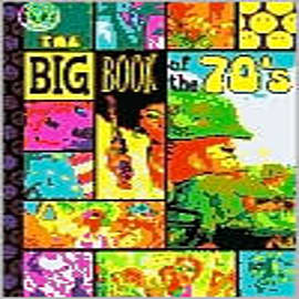 The Big Book of the 70's: True Tales from 10 Years of Tackiness and TumultBooks