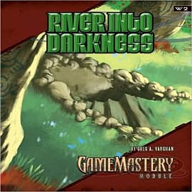 GameMastery Module: River into Darkness: River into DarknessBooks