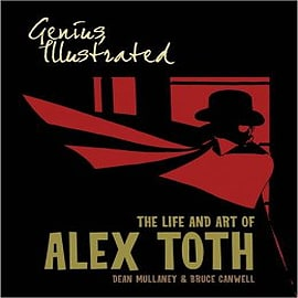Genius, Illustrated: The Life and Art of Alex TothBooks