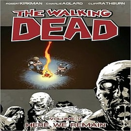 The Walking Dead: v. 9: Here We RemainBooks