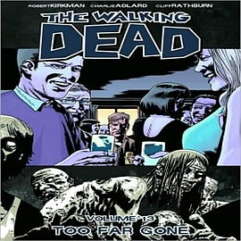 The Walking Dead: Volume 13: Too Far GoneBooks