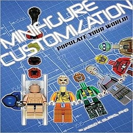 Minifigure Customization: Populate Your World!Books