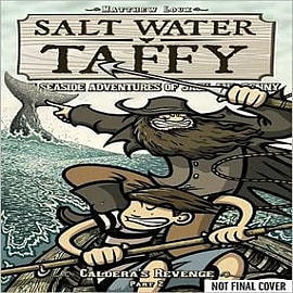 Salt Water Taffy: Part 2: Caldera's Revenge!Books