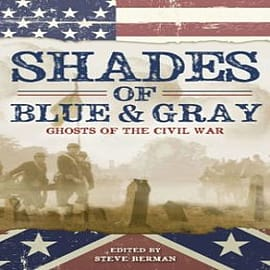 Shades of Blue and Gray: Ghosts of the Civil WarBooks