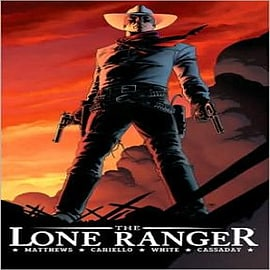 The Lone Ranger: v. 1: Now and ForeverBooks