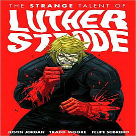 The Strange Talent of Luther Strode: Volume 1Books